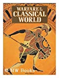 Warfare in the Classical World: An Illustrated Encyclopaedia of Weapons, Warriors, and Warfare in the Ancient Civilisations of Greece and Rome (0861010345) by Warry, John Gibson