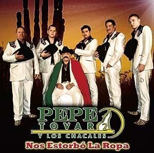 Nos Estorbo La Ropa by Los Chacales De Pepe Tovar [Music CD