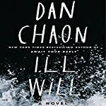 Ill Will: A Novel | Dan Chaon