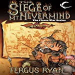 The Siege of Mt. Nevermind: Dragonlance: The Chaos War, Book 5 | Fergus Ryan