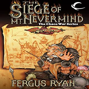 The Siege of Mt. Nevermind: Dragonlance: The Chaos War, Book 5 | [Fergus Ryan]