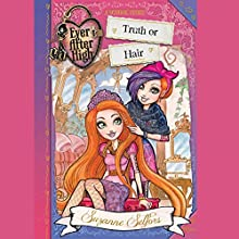 Ever After High: Truth or Hair Audiobook by Suzanne Selfors Narrated by Kathleen McInerney