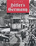 Inside Hitlers Germany: Life Under the Third Reich (Photographic Histories)