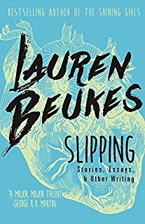 Book Cover: Slipping: Stories, Essays, & Other Writing