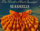 img - for The World's Most Beautiful Seashells (Worlds Most Series) book / textbook / text book