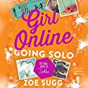 Girl Online: Going Solo: The Third Novel by Zoella Audiobook by Zoe Sugg Narrated by Hannah Tointon