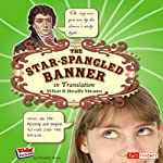 The Star Spangled Banner in Translation: What It Really Means | Elizabeth Raum