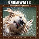 Underwater: An Avery Barks Dog Mystery: Avery Barks Cozy Dog Mysteries, Book 4 | Mary Hiker