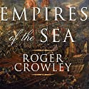 Empires of the Sea: The Contest for the Center of the World Audiobook by Roger Crowley Narrated by John Lee
