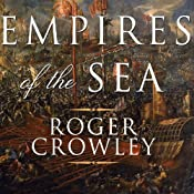 Empires of the Sea: The Contest for the Center of the World | [Roger Crowley]