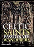 Celtic Saints: Passionate Wanderers