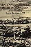Trade and Civilisation in the Indian Ocean: An Economic History from the Rise of Islam to 1750
