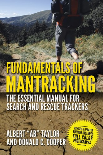 Fundamentals of Mantracking: The Step-by-Step Method: An Essential Primer for Search and Rescue Trackers, by Albert