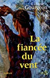 echange, troc Liliane Gourgeon - La fiancée du vent