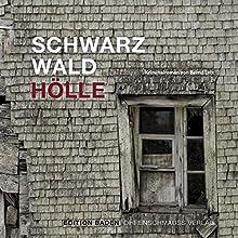 Schwarzwald Hölle Hörbuch von Bernd Leix Gesprochen von: Mike Maas