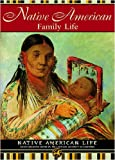 Native American Family Life (Native American Life)
