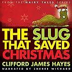 The Slug That Saved Christmas | Clifford James Hayes
