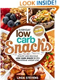 Low Carb Snacks: Healthy and Delicious Low Carb Snack Recipes For Extreme Weight Loss (Low Carb Living Book 6)