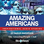Amazing Americans: Inspirational Stories | Charles Margerison,Frances Corcoran (general editor),Emma Braithwaite (editorial coordination)