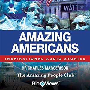 Amazing Americans: Inspirational Stories | [Charles Margerison, Frances Corcoran (general editor), Emma Braithwaite (editorial coordination)]