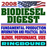 echange, troc U.S. Government - 2008 Biodiesel Digest! Business Management for Producers, Biodiesel Handling and Use Guidelines, Making a Profit with Biodiesel