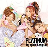 Try again♪PLΛTINUM