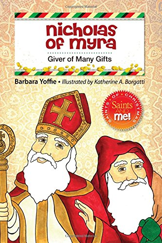 Nicholas of Myra: Giver of Many Gifts (Saints and Me!)