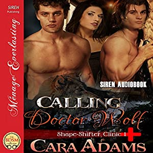 Calling Doctor Wolf: Shape-Shifter Clinic, Book 1 | [Cara Adams]
