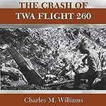 Crash of TWA Flight 260 | Charles M. Williams
