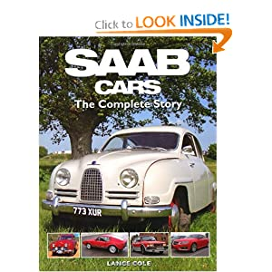 SAAB Cars: The Complete Story Lance Cole and Hilton Holloway