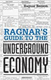 Ragnar's Guide to the Underground Economy