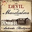 The Devil in the Marshalsea (       UNABRIDGED) by Antonia Hodgson Narrated by John Lee