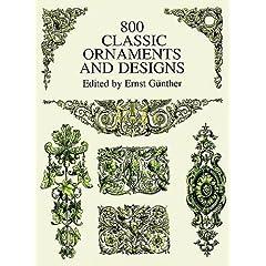 【クリックでお店のこの商品のページへ】800 Classic Ornaments and Designs (Dover Pictorial Archive): Ernst Guenther: 洋書