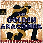The Golden Anaconda | Elmer Brown Mason