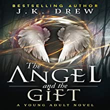 The Angel and the Gift (       UNABRIDGED) by J.K. Drew Narrated by Kathy Snow
