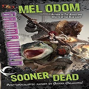 Sooner Dead: Dungeons & Dragons: Gamma World, Book 1 | [Mel Odom]