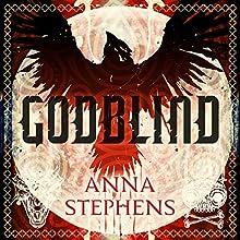 Godblind | Livre audio Auteur(s) : Anna Stephens Narrateur(s) : Maggie Ollerenshaw