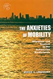 The Anxieties of Mobility: Migration and Tourism in the Indonesian Borderlands (Southeast Asia: Politics, Meaning, and Memory)
