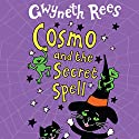 Cosmo and the Secret Spell Audiobook by Gwyneth Rees Narrated by Sophie Aldred