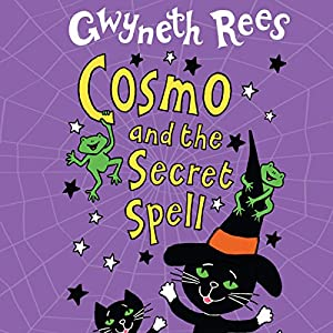 Cosmo and the Secret Spell | [Gwyneth Rees]
