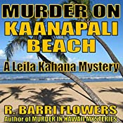 Murder on Kaanapali Beach: Leila Kahana Mysteries, Book 2 | R. Barri Flowers