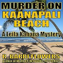 Murder on Kaanapali Beach: Leila Kahana Mysteries, Book 2 Audiobook by R. Barri Flowers Narrated by Jane Boyer