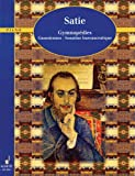 Erik Satie Piano Works: Volume One: 3 Gymnopédies - 6 Gnossiennes - Sonatine bureaucratique. Vol. 1. Klavier