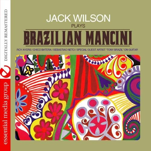 Jack Wilson Plays Brazilian Mancini (Digitally Remastered) by Jack Wilson
