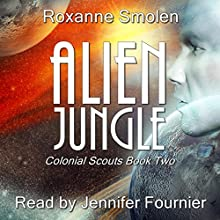 Alien Jungle: Colonial Scouts, Book 2 Audiobook by Roxanne Smolen Narrated by Jennifer Fournier