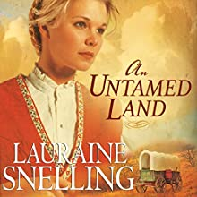 An Untamed Land: Red River of the North Series #1 (       UNABRIDGED) by Lauraine Snelling Narrated by Callie Beaulieu