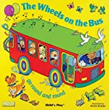 The Wheels on the Bus: Go Round and Round (Classic Board Books with Holes)