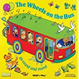The Wheels on the Bus go Round and Round (Classic Books with Holes)by Annie Kubler