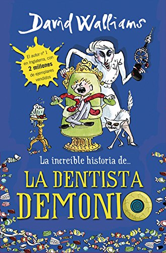 Dentista Demonio. Increíble Historia (LA INCREÍBLE HISTORIA DE...)