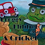 Froggy Flibbet Meets A Cricket ~ Michelle Lanoue